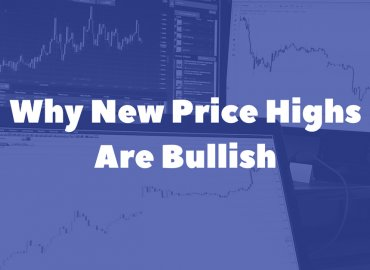 Why New Price Highs Are Bullish