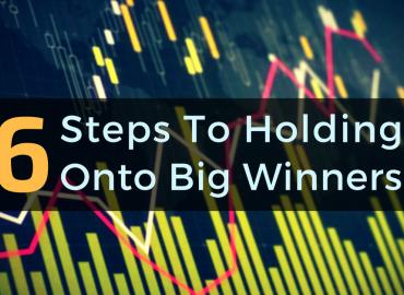 6 Steps To Holding Onto Big Winners