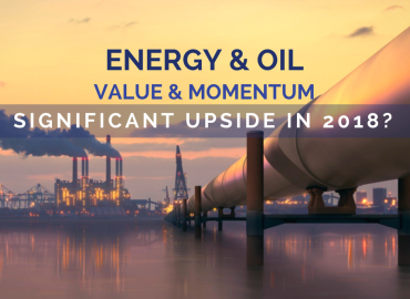 Energy and Oil: Value & Momentum Could Offer Significant Upside in 2018