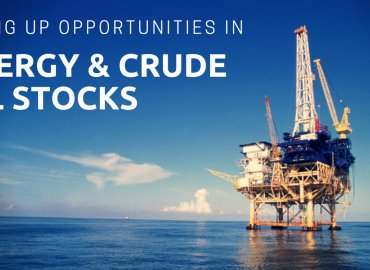 Sizing up Opportunities in Energy and Crude Oil Stocks