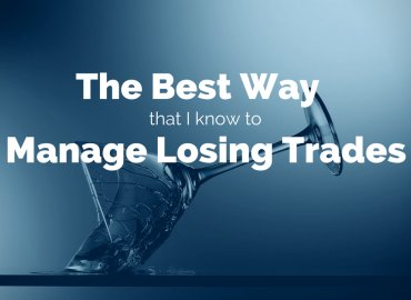 The Best Way That I Know to Manage Losing Trades