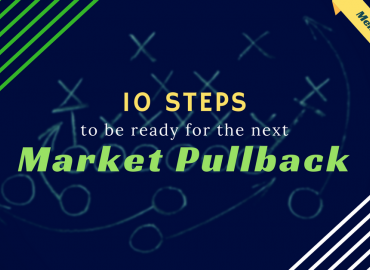 10 Steps To Be Ready For The Next Market Pullback